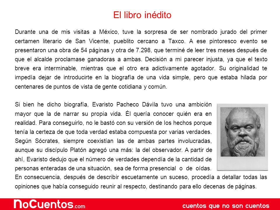 El libro inédito Durante una de mis visitas a México, tuve la sorpresa de ser nombrado jurado del primer certamen literario de San Vicente, pueblito c