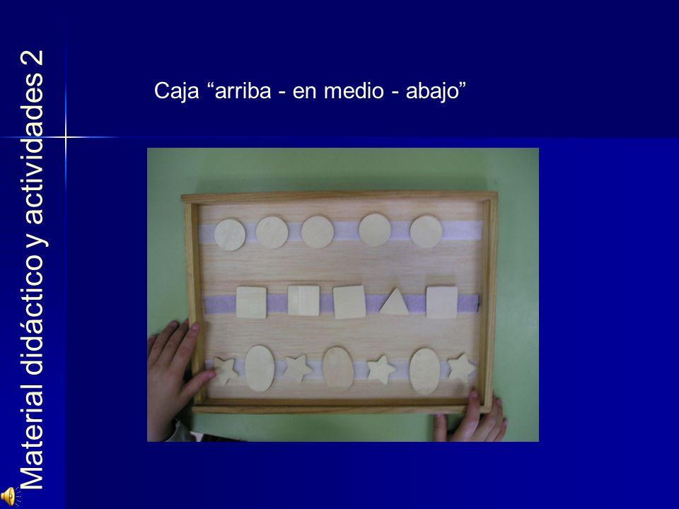 Material didáctico y actividades 2 Caja arriba - en medio - abajo