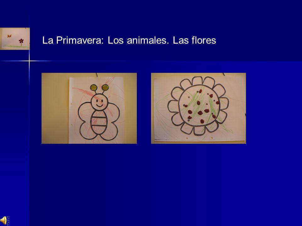 La Primavera: Los animales. Las flores