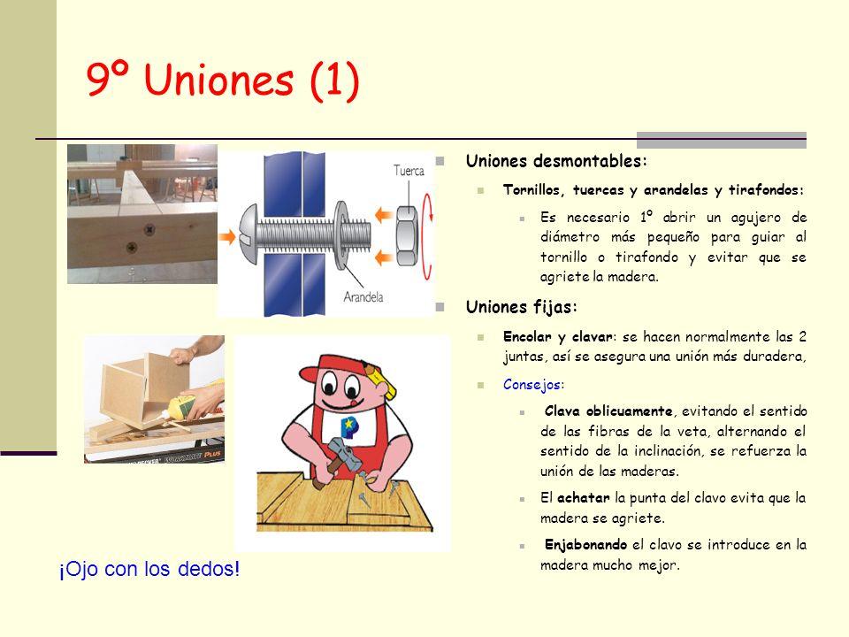 9º Uniones (1) Uniones desmontables: Tornillos, tuercas y arandelas y tirafondos: Es necesario 1º abrir un agujero de diámetro más pequeño para guiar