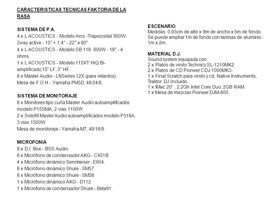 CARACTERISTICAS TECNICAS FAKTORIA DE LA RASA SISTEMA DE P.A. 4 x L ACOUSTICS - Modelo Arcs -Trapezoïdal 950W- 2way active - 15