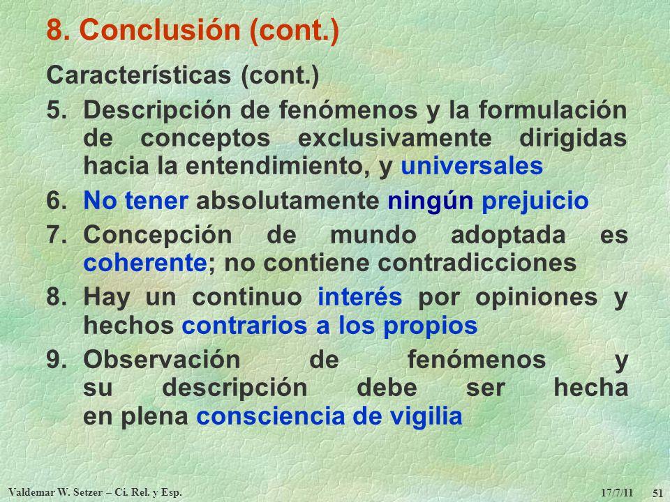 17/7/11 Valdemar W. Setzer – Ci. Rel. y Esp. 51 8. Conclusión (cont.) Características (cont.) 5.Descripción de fenómenos y la formulación de conceptos