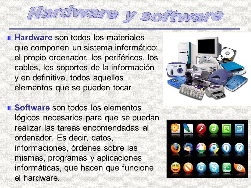 Hardware son todos los materiales que componen un sistema informático: el propio ordenador, los periféricos, los cables, los soportes de la información y en definitiva, todos aquellos elementos que se pueden tocar.