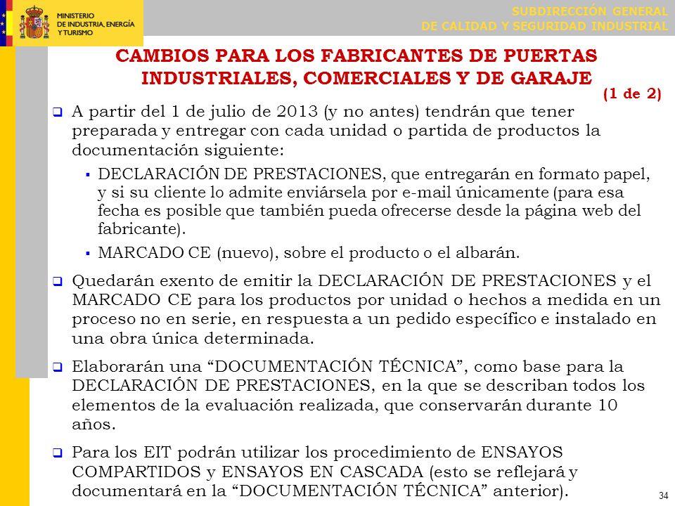 SUBDIRECCIÓN GENERAL DE CALIDAD Y SEGURIDAD INDUSTRIAL 34 CAMBIOS PARA LOS FABRICANTES DE PUERTAS INDUSTRIALES, COMERCIALES Y DE GARAJE (1 de 2) A par