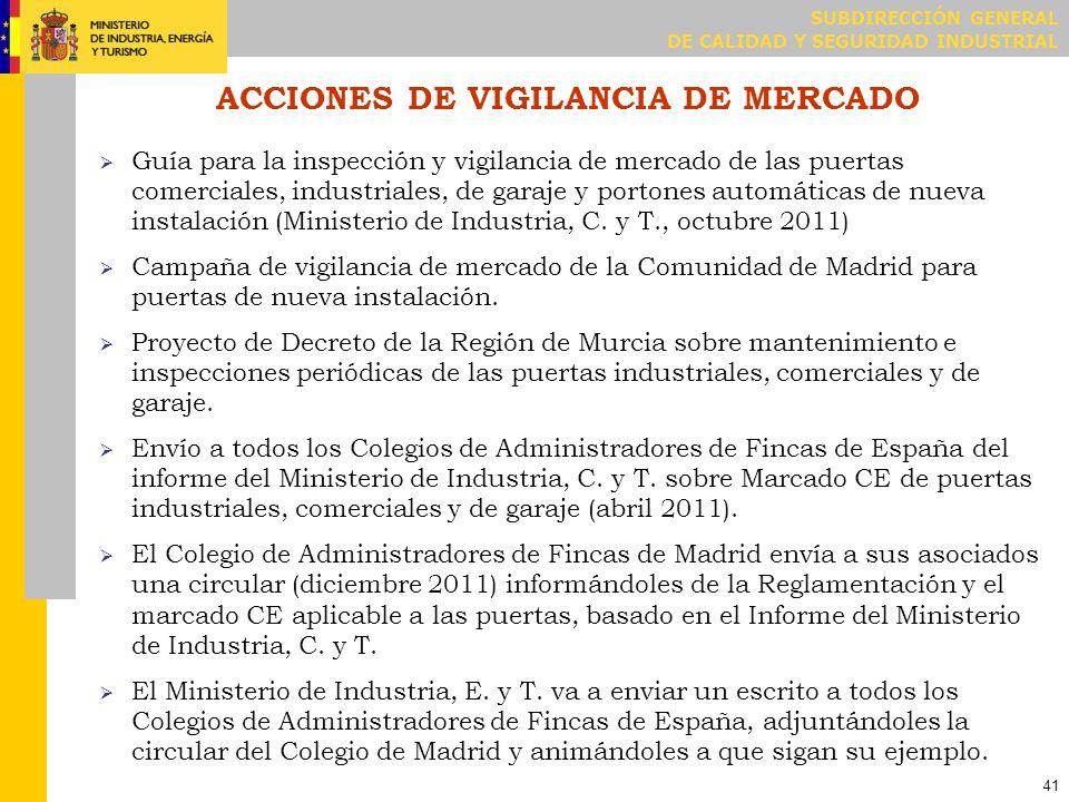 SUBDIRECCIÓN GENERAL DE CALIDAD Y SEGURIDAD INDUSTRIAL 41 ACCIONES DE VIGILANCIA DE MERCADO Guía para la inspección y vigilancia de mercado de las pue