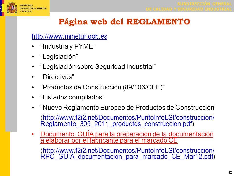 SUBDIRECCIÓN GENERAL DE CALIDAD Y SEGURIDAD INDUSTRIAL 42 Página web del REGLAMENTO http://www.minetur.gob.es Industria y PYME Legislación Legislación