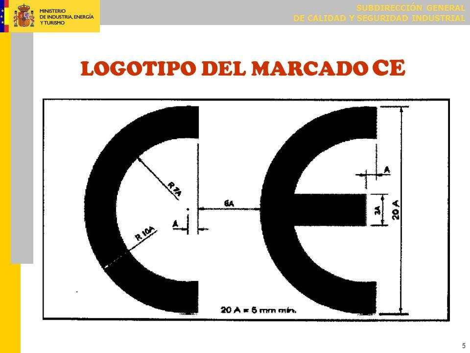 SUBDIRECCIÓN GENERAL DE CALIDAD Y SEGURIDAD INDUSTRIAL 5 LOGOTIPO DEL MARCADO CE