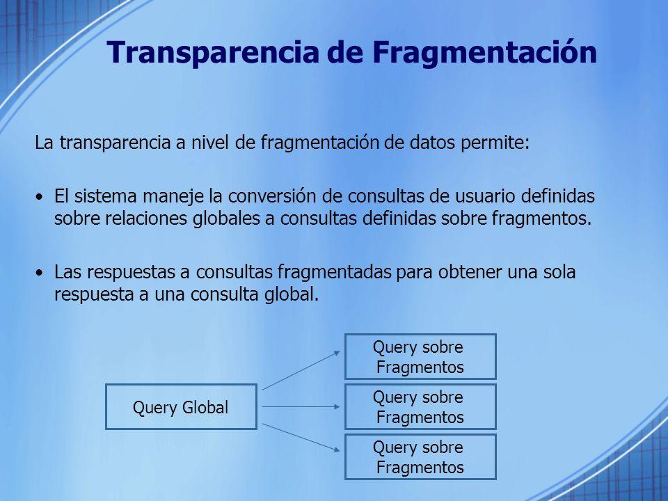 Transparencia del Lenguaje Permite la transparencia de acceso por medio del DML (Lenguaje de Manipulación de Datos).