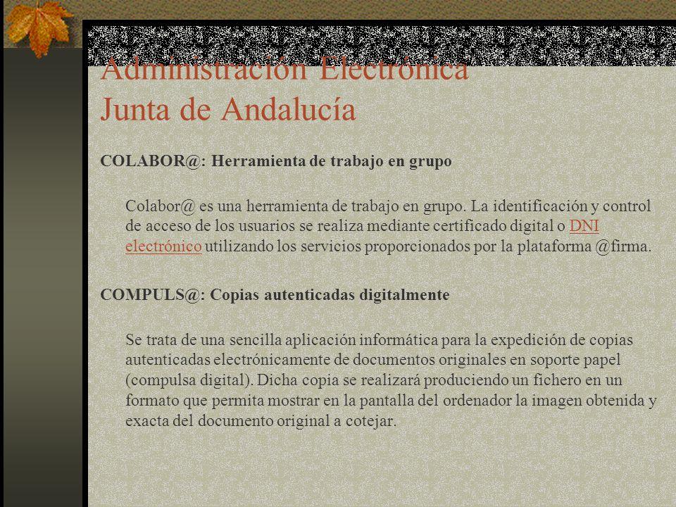 Administración Electrónica Junta de Andalucía COLABOR@: Herramienta de trabajo en grupo Colabor@ es una herramienta de trabajo en grupo.