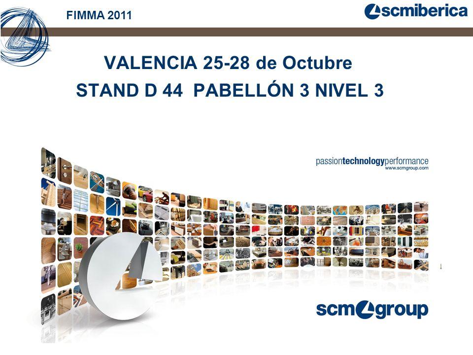 VALENCIA 25-28 de Octubre STAND D 44 PABELLÓN 3 NIVEL 3 FIMMA 2011