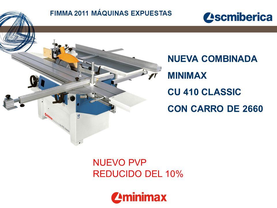 NUEVA COMBINADA MINIMAX CU 410 CLASSIC CON CARRO DE 2660 NUEVO PVP REDUCIDO DEL 10% FIMMA 2011 MÁQUINAS EXPUESTAS