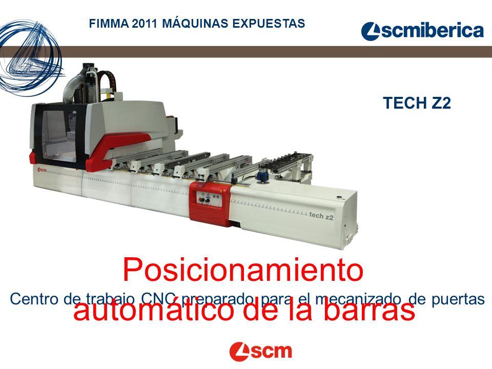 TECH Z2 FIMMA 2011 MÁQUINAS EXPUESTAS Centro de trabajo CNC preparado para el mecanizado de puertas Posicionamiento automático de la barras
