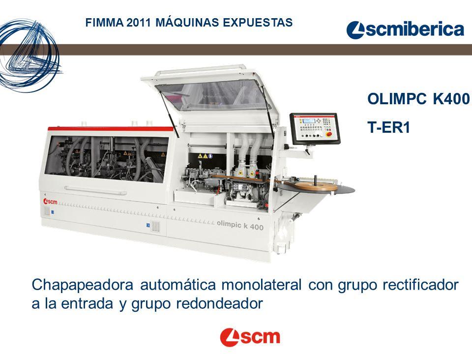 OLIMPC K400 T-ER1 FIMMA 2011 MÁQUINAS EXPUESTAS Chapapeadora automática monolateral con grupo rectificador a la entrada y grupo redondeador
