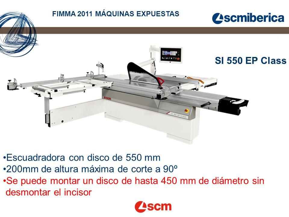 SI 550 EP Class FIMMA 2011 MÁQUINAS EXPUESTAS Escuadradora con disco de 550 mm 200mm de altura máxima de corte a 90º Se puede montar un disco de hasta 450 mm de diámetro sin desmontar el incisor