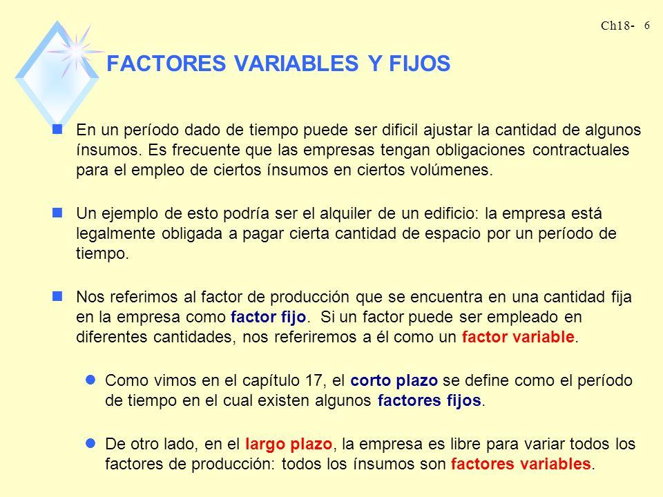 Ch18- 5 nObserve que siempre pensamos en los ínsumos en términos de flujos: así una cierta cantidad de horas de trabajo por semana y una cierta cantid
