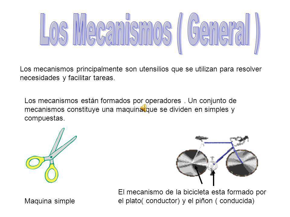 Los mecanismos principalmente son utensilios que se utilizan para resolver necesidades y facilitar tareas.