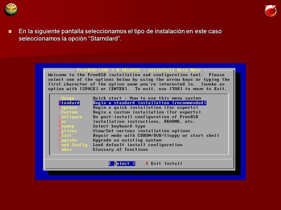 En la siguiente pantalla seleccionamos el tipo de instalación en este caso seleccionamos la opción Starndard.
