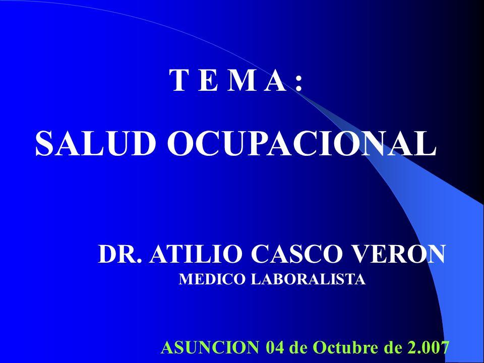 T E M A : SALUD OCUPACIONAL DR.