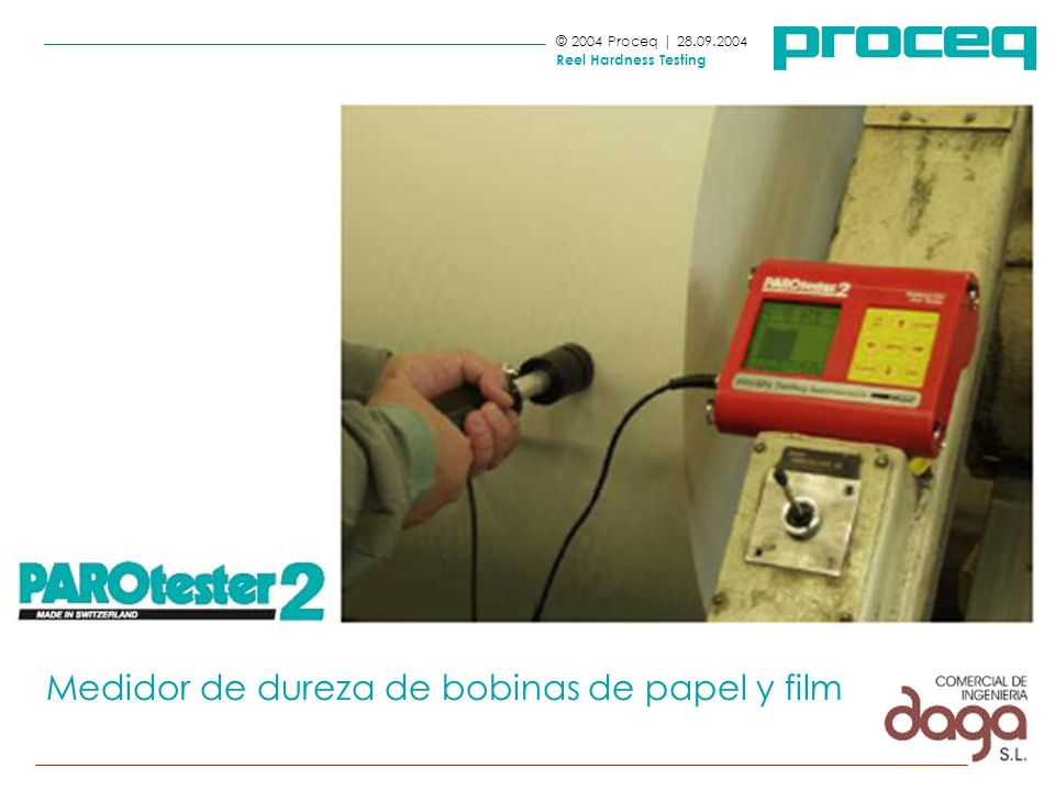 © 2004 Proceq | 28.09.2004 Reel Hardness Testing PAROtester 2 Medidor de dureza de bobinas de papel y film