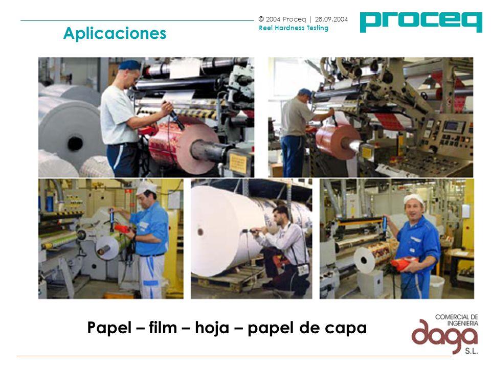 Papel – film – hoja – papel de capa © 2004 Proceq | 28.09.2004 Reel Hardness Testing Aplicaciones