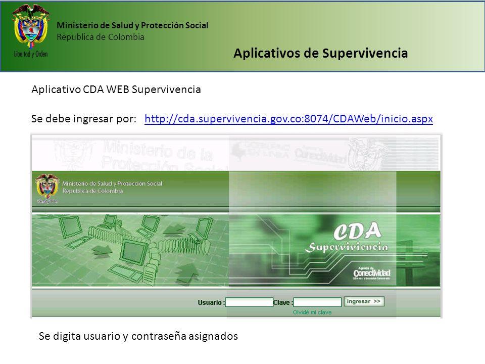 Ministerio de Salud y Protección Social Republica de Colombia Aplicativos de Supervivencia Aplicativo CDA WEB Supervivencia Se debe ingresar por: http