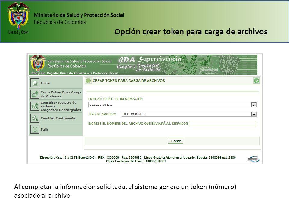 Ministerio de Salud y Protección Social Republica de Colombia Al completar la información solicitada, el sistema genera un token (número) asociado al