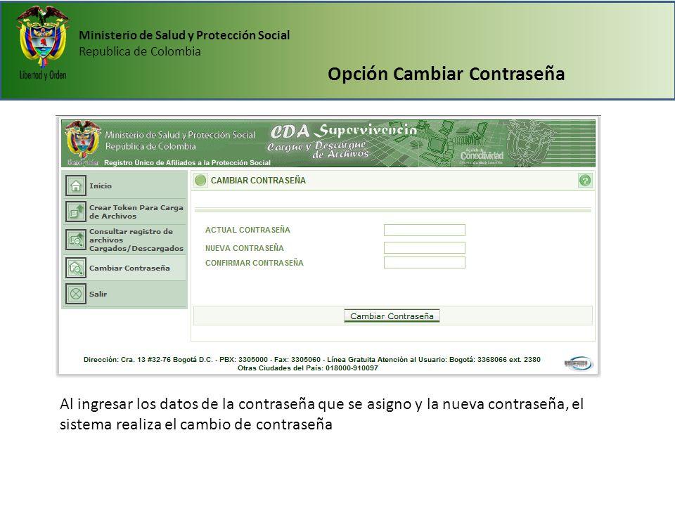 Ministerio de Salud y Protección Social Republica de Colombia Opción Cambiar Contraseña Al ingresar los datos de la contraseña que se asigno y la nuev