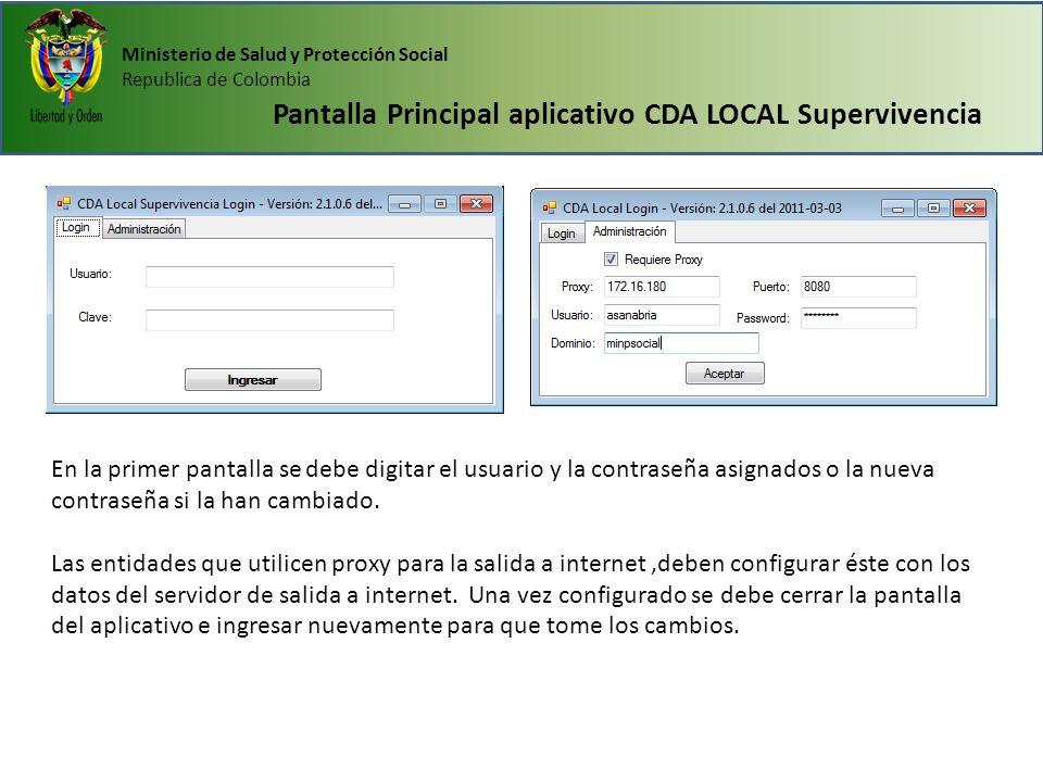 Ministerio de Salud y Protección Social Republica de Colombia Pantalla Principal aplicativo CDA LOCAL Supervivencia En la primer pantalla se debe digi