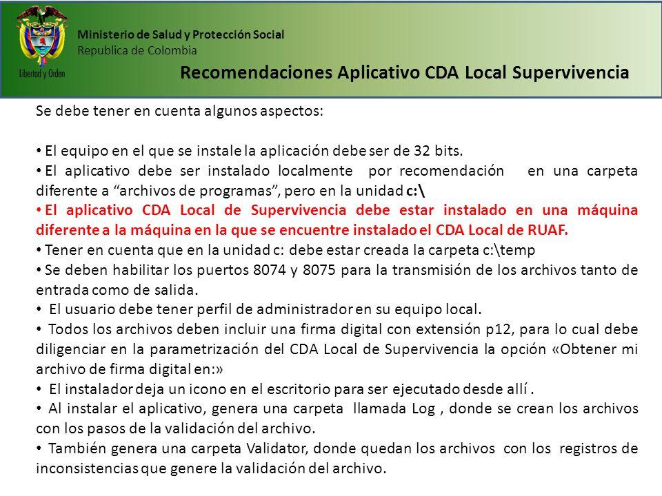 Ministerio de Salud y Protección Social Republica de Colombia Recomendaciones Aplicativo CDA Local Supervivencia Se debe tener en cuenta algunos aspec