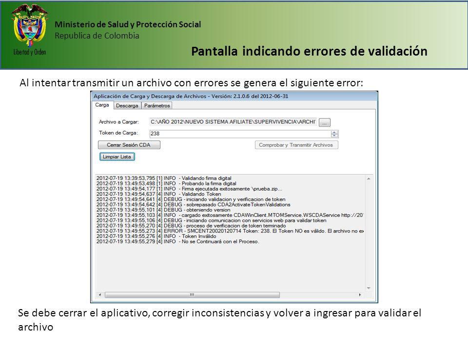Ministerio de Salud y Protección Social Republica de Colombia Pantalla indicando errores de validación Se debe cerrar el aplicativo, corregir inconsis