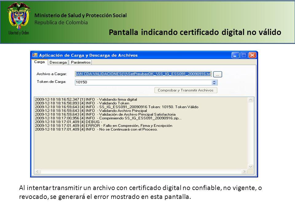 Ministerio de Salud y Protección Social Republica de Colombia Pantalla indicando certificado digital no válido Al intentar transmitir un archivo con c