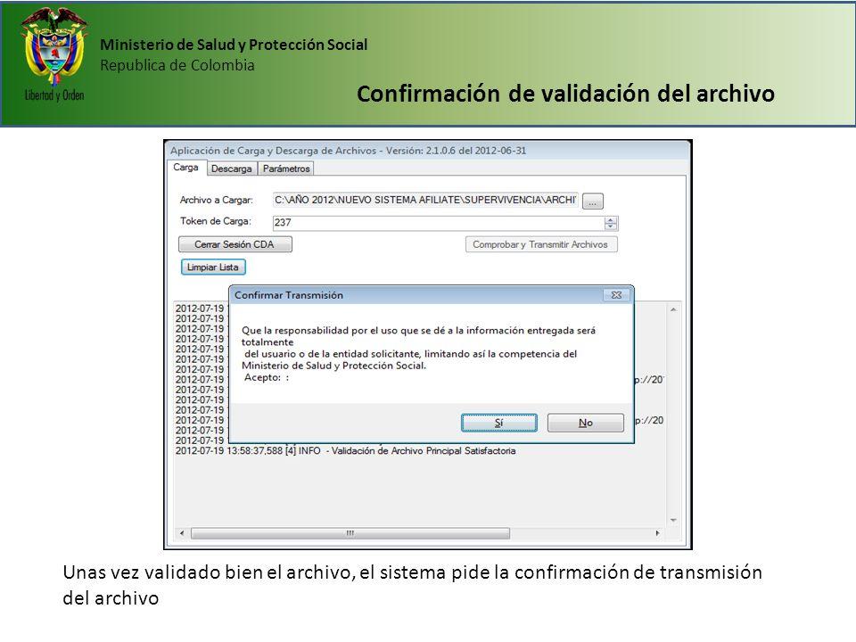 Ministerio de Salud y Protección Social Republica de Colombia Confirmación de validación del archivo Unas vez validado bien el archivo, el sistema pid