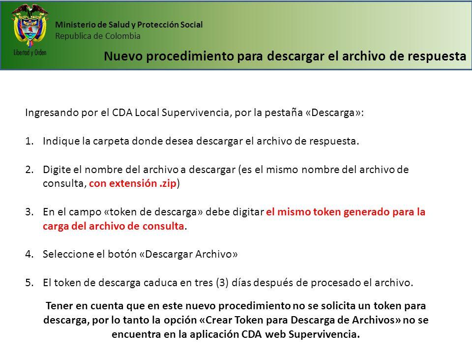 Ministerio de Salud y Protección Social Republica de Colombia Nuevo procedimiento para descargar el archivo de respuesta Ingresando por el CDA Local S
