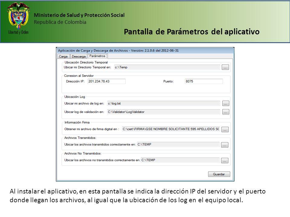 Ministerio de Salud y Protección Social Republica de Colombia Pantalla de Parámetros del aplicativo Al instalar el aplicativo, en esta pantalla se ind