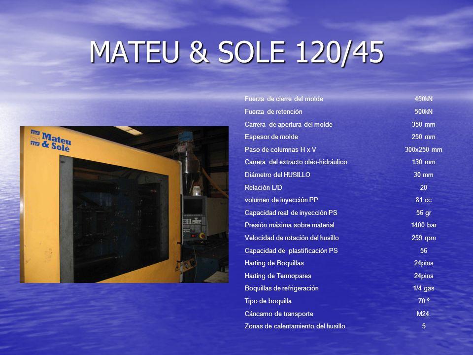 MATEU & SOLE 120/45 Fuerza de cierre del molde450kN Fuerza de retención500kN Carrera de apertura del molde350 mm Espesor de molde250 mm Paso de column