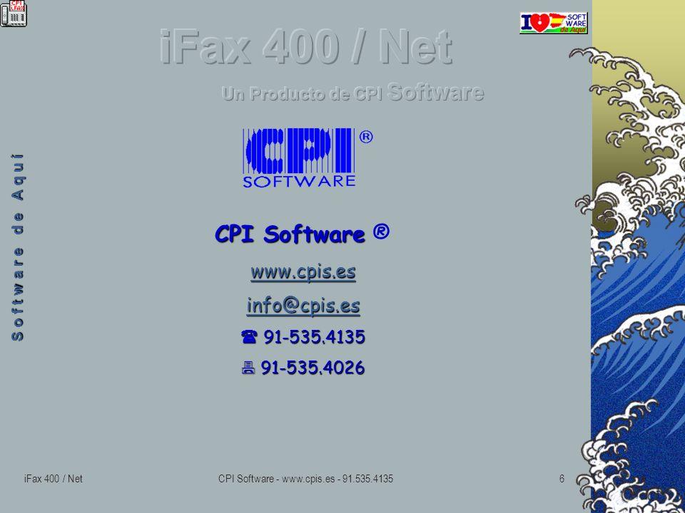 iFax 400 / NetCPI Software - www.cpis.es - 91.535.41356 CPI Software CPI Software ® www.cpis.es info@cpis.es 91-535.4135 91-535.4135 91-535.4026 91-535.4026 S o f t w a r e d e A q u í