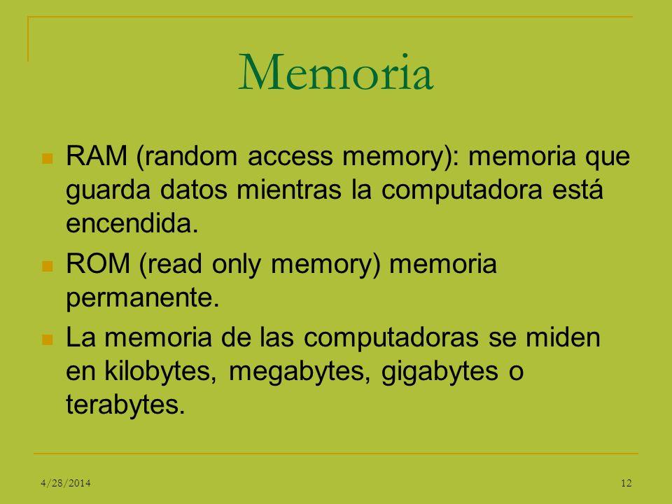 Memoria RAM (random access memory): memoria que guarda datos mientras la computadora está encendida. ROM (read only memory) memoria permanente. La mem