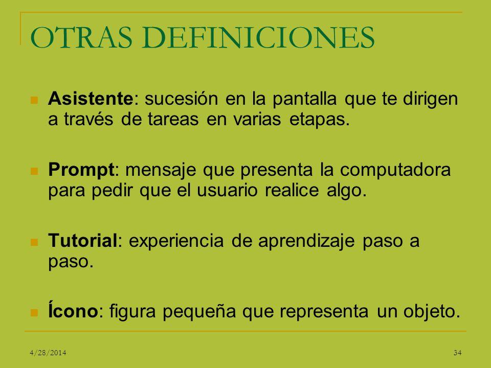 OTRAS DEFINICIONES Asistente: sucesión en la pantalla que te dirigen a través de tareas en varias etapas. Prompt: mensaje que presenta la computadora