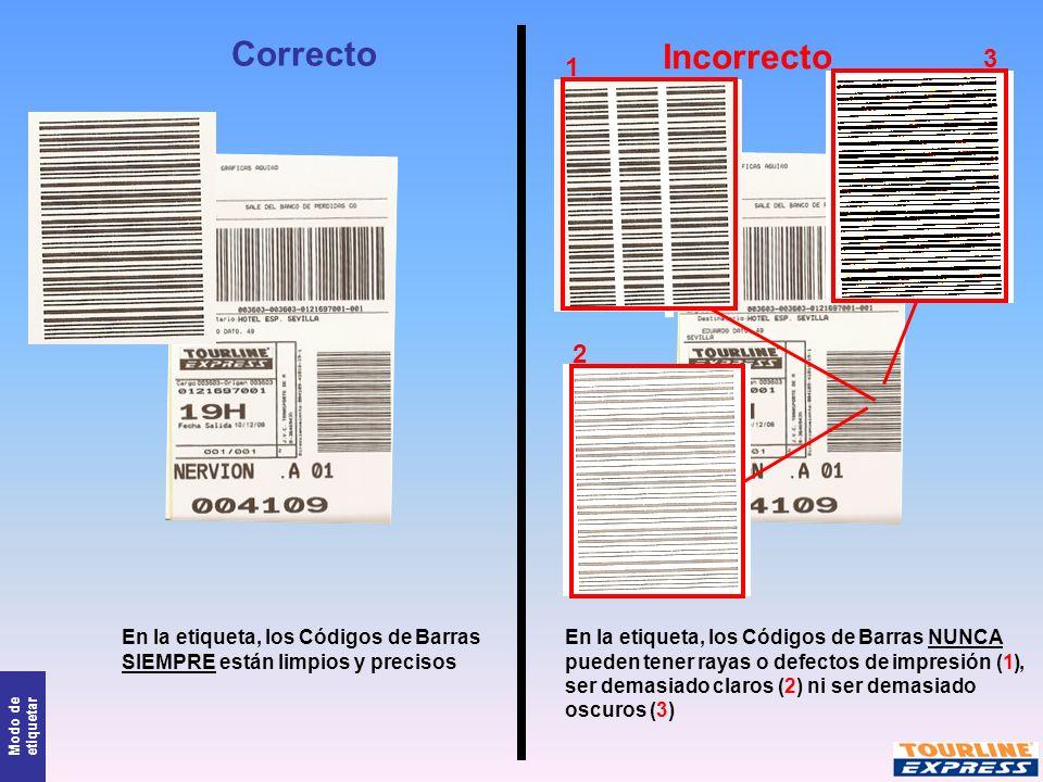 Modo de etiquetar Correcto Incorrecto En la etiqueta, los Códigos de Barras NUNCA pueden tener rayas o defectos de impresión (1), ser demasiado claros