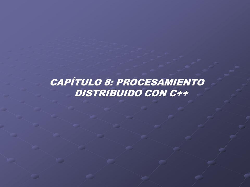 CAPÍTULO 8: PROCESAMIENTO DISTRIBUIDO CON C++