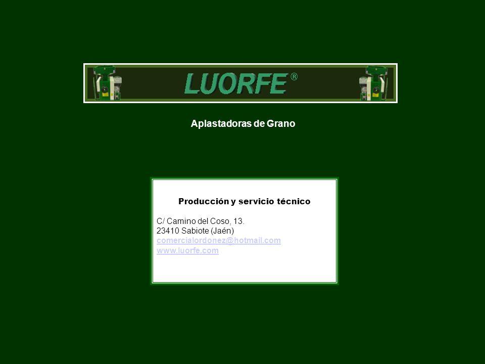Producción y servicio técnico C/ Camino del Coso, 13. 23410 Sabiote (Jaén) comercialordonez@hotmail.com www.luorfe.com Aplastadoras de Grano