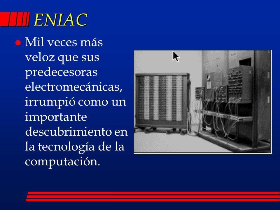 ENIAC l Mil veces más veloz que sus predecesoras electromecánicas, irrumpió como un importante descubrimiento en la tecnología de la computación.