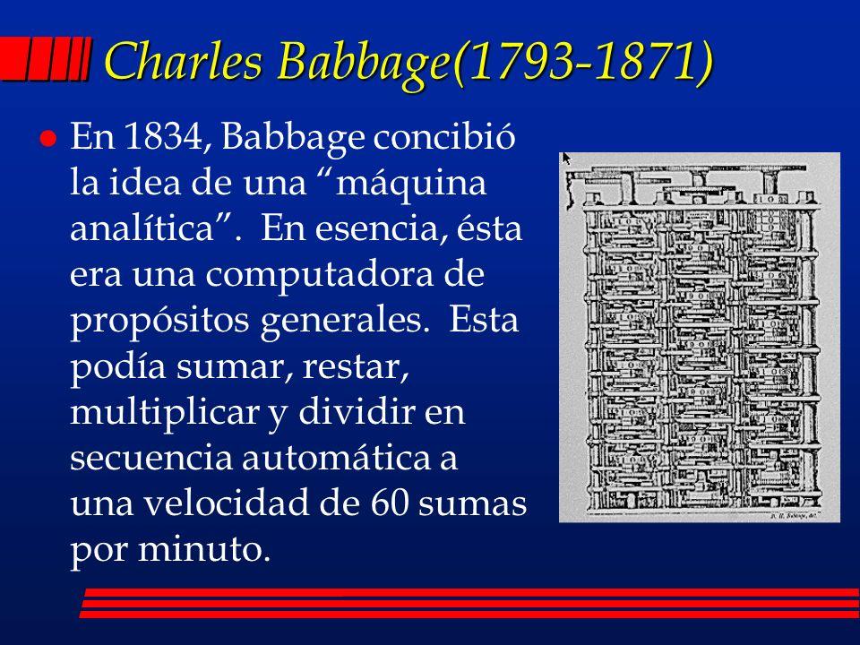 l En 1834, Babbage concibió la idea de una máquina analítica.