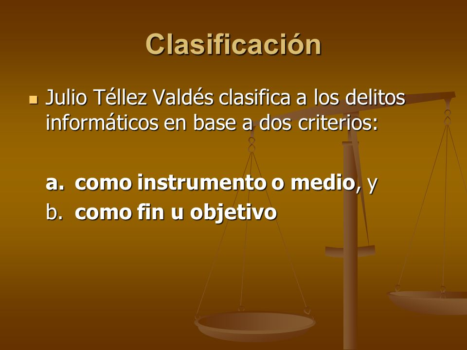 Clasificación Julio Téllez Valdés clasifica a los delitos informáticos en base a dos criterios: Julio Téllez Valdés clasifica a los delitos informátic