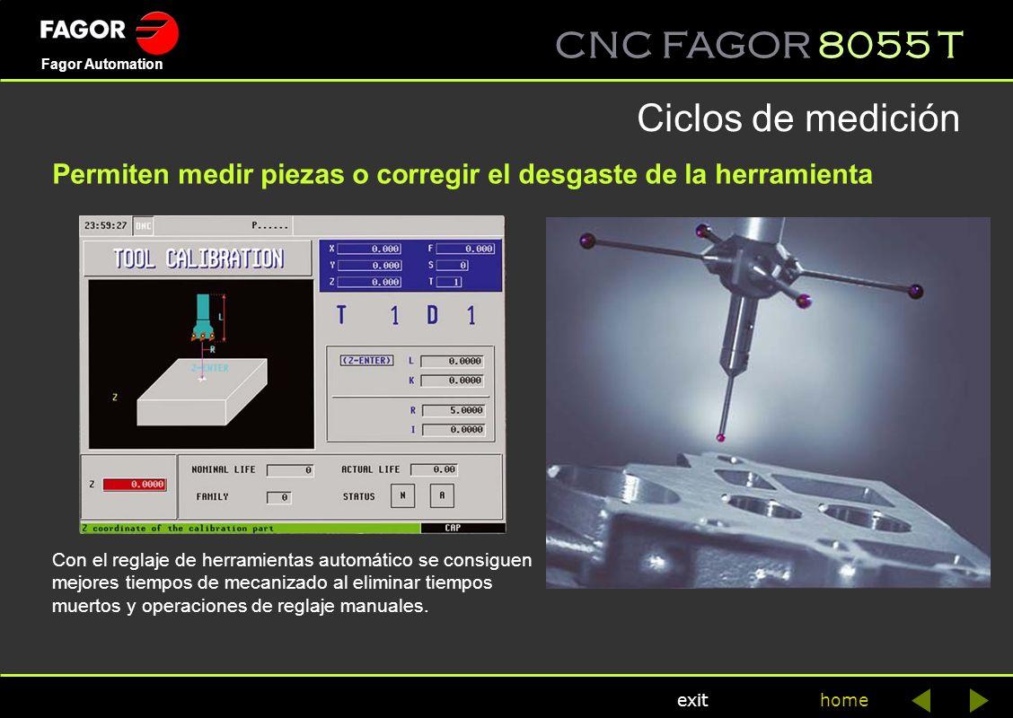 CNC FAGOR 8055 T home Fagor Automation exit Ciclos de medición Con el reglaje de herramientas automático se consiguen mejores tiempos de mecanizado al