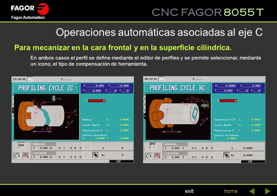 CNC FAGOR 8055 T home Fagor Automation exit Operaciones automáticas asociadas al eje C Para mecanizar en la cara frontal y en la superficie cilíndrica