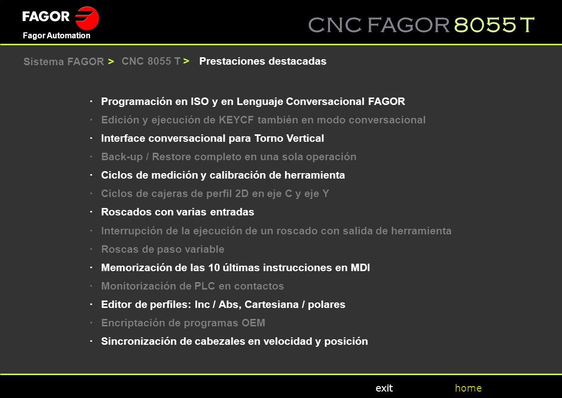 CNC FAGOR 8055 T home Fagor Automation exit ·Programación en ISO y en Lenguaje Conversacional FAGOR ·Edición y ejecución de KEYCF también en modo conv