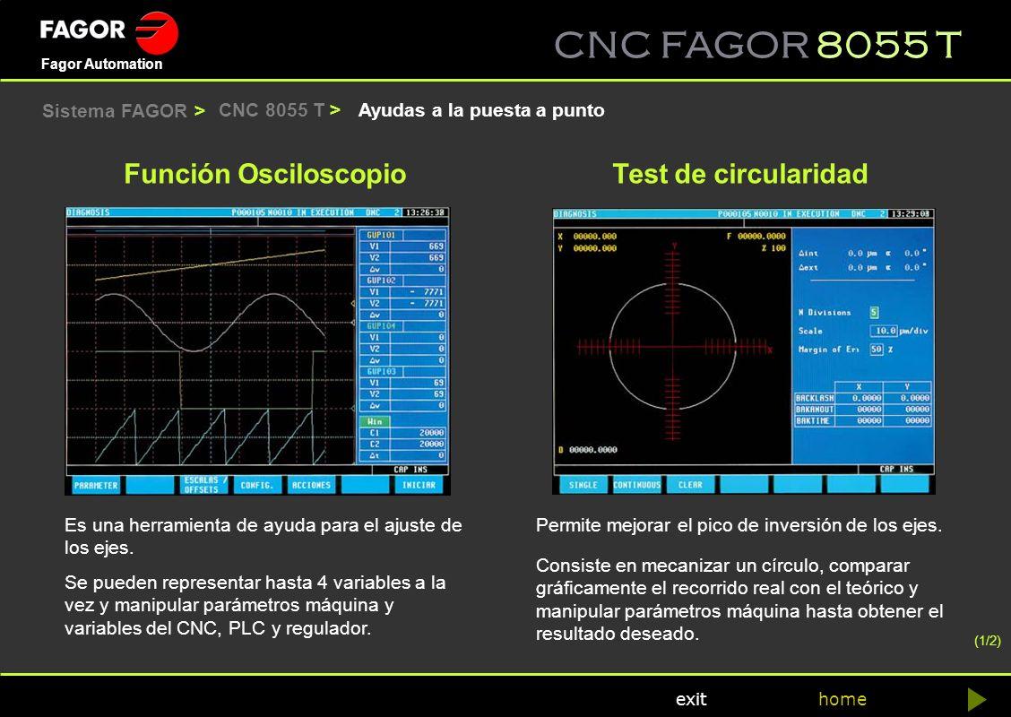 CNC FAGOR 8055 T home Fagor Automation exit Ayudas a la puesta a puntoCNC 8055 T > Es una herramienta de ayuda para el ajuste de los ejes. Se pueden r