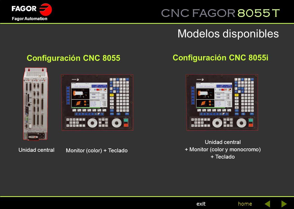 CNC FAGOR 8055 T home Fagor Automation exit Configuración CNC 8055 Configuración CNC 8055i Unidad central Monitor (color) + Teclado Unidad central + M