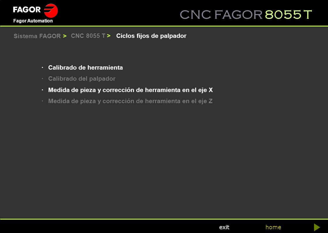 CNC FAGOR 8055 T home Fagor Automation exit Ciclos fijos de palpadorCNC 8055 T > ·Calibrado de herramienta ·Calibrado del palpador ·Medida de pieza y